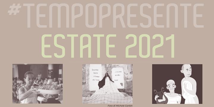 #Tempopresente Estate 2021
